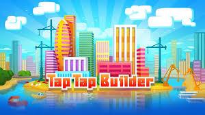 Tap Tap Builder Mod Apk v2.9.7 Terbaru