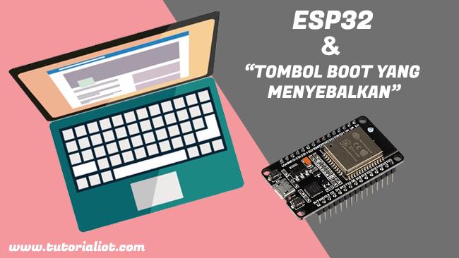 Solusi Terbaik Untuk Tombol Boot Yang Menyebalkan Pada ESP32 Dev Kit