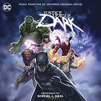 Justice League Dark soundtrack by Robert J. Kral