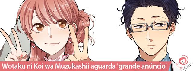 Wotaku ni Koi wa Muzukashii aguarda 'grande anúncio'