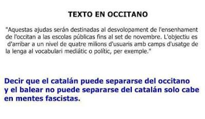 El catalán no es el mismo idioma que el occitano, pero el balear, valenciano, chapurriau son dialectos del catalán. JA JA JA !!