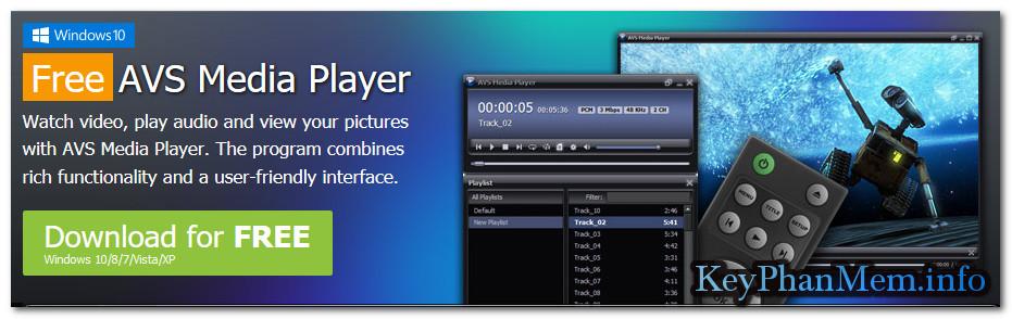 Download AVS Media Player 4.6.1.126 Full Key,Phần mềm hỗ trợ xem phim và hình ảnh chuyên nghiệp