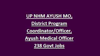 UP NHM AYUSH MO, District Program Coordinator Officer, Ayush Medical Officer 238 Govt Jobs Recruitment Exam Notification 2018
