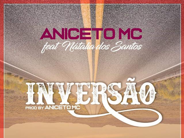 Aniceto MC - Inversão (feat. Natália dos Santos)