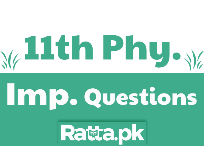 1st Year Physics Important Short Questions All Chapters - 11th class