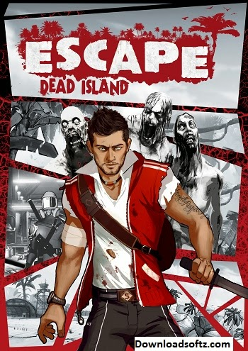 Escape Dead Island [Update 2] 2014 RePack by R.G PC Game 2.7GB Free Download