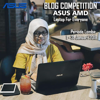 Blog Competition ASUS AMD - Laptop for Everyone
