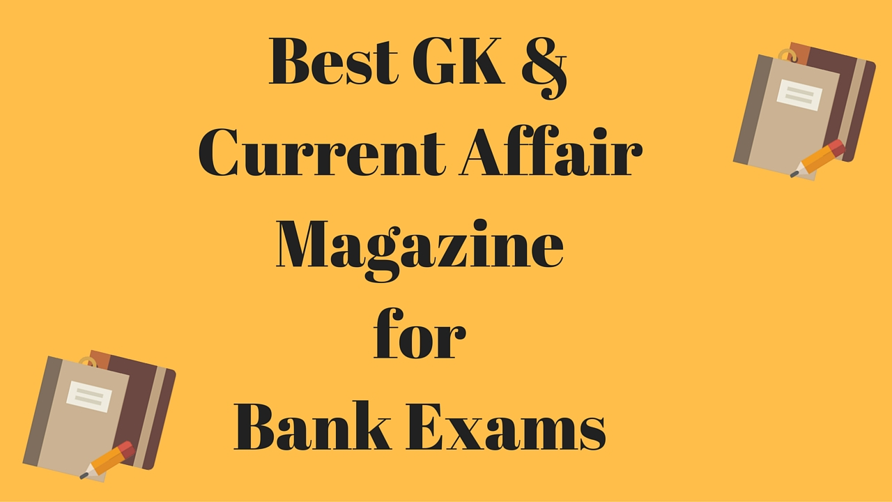 best gk books magazines for current affair score 40 40 in bank