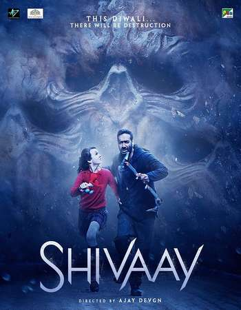 Poster Of Shivaay 2016 Hindi 700MB HDTVRip x264 Watch Online Free Download downloadhub.in