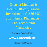 District Medical & Health Officer, Guntur Recruitment for 56 MO, Staff Nurse, Pharmacist, Lab Technician Vacancies