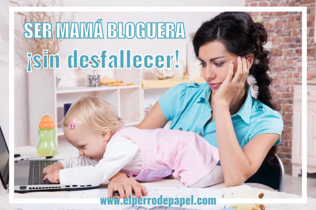 5 formas de organizar tu tiempo como mamá bloguera