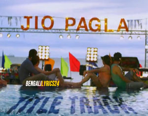 Jio Pagla Title Song Lyrics - Srabanti, Jisshu, Payel, Ritika, Bonny, Koushani