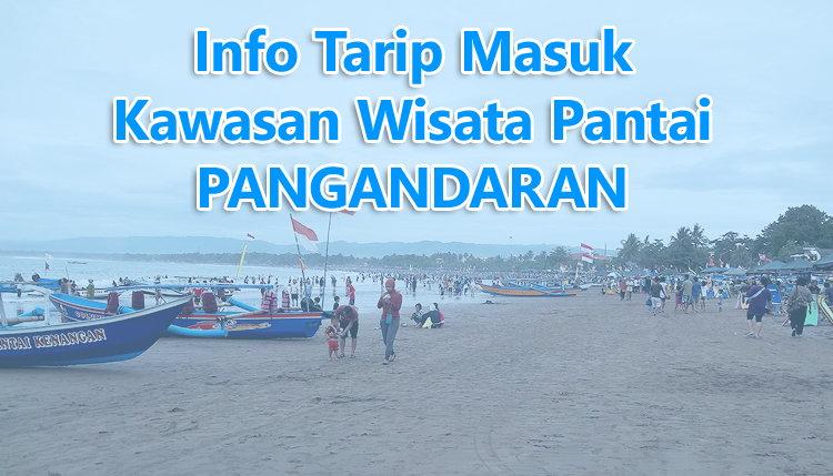 Info Tarif Masuk Kawasan Wisata Pantai Pangandaran