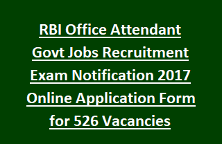 RBI Office Attendant Govt Jobs Recruitment Exam Notification 2017 Online Application Form for 526 Vacancies