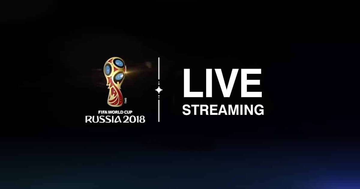 How to Watch FIFA World Cup 2018 online in Europe