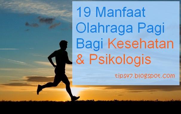 Manfaat Olahraga Pagi Bagi Kesehatan & Psikologis