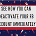 See how you can deactivate your Fb account immediately