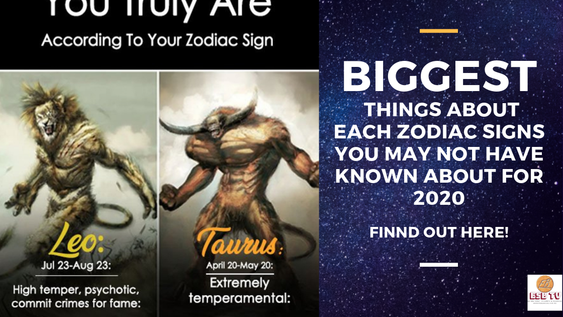 BIGGEST Things About Each Zodiac Signs You May Not Have Known About For 2020