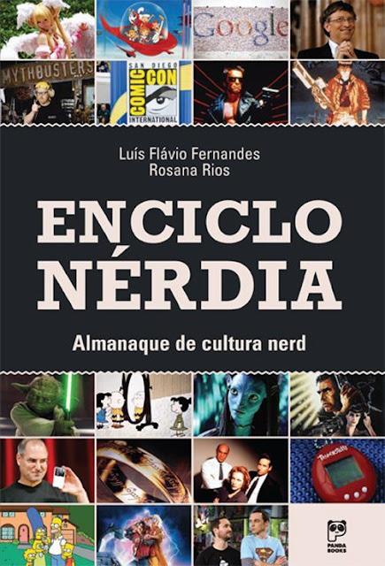 Enciclonérdia Almanaque de cultura nerd - Rosana Rios, Luis Flávio Fernandes