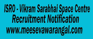 ISRO (Vikram Sarabhai Space Centre) Recruitment Notification