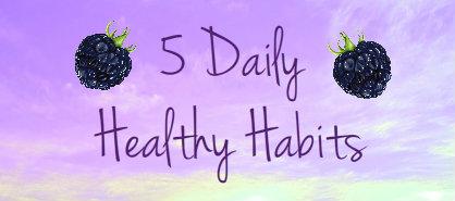 5 Small Daily Health Improving Habits