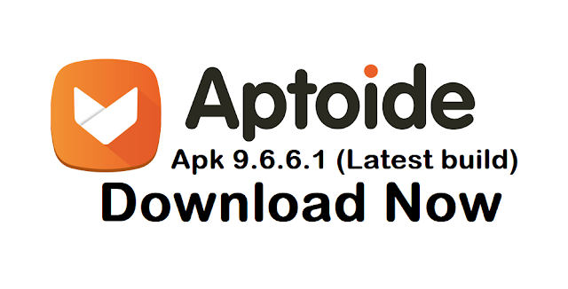 Latest Aptoide Apk 9.6.6.1 (Latest build) Download 2019 Update