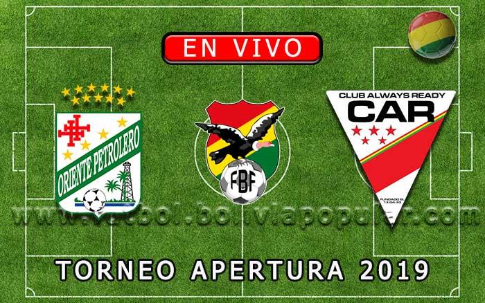 【En Vivo】Oriente Petrolero vs. Always Ready - Torneo Apertura 2019