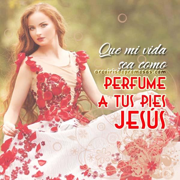 perfume a tus pies señor mensajes cristianos con imágenes arcoiris de promesas