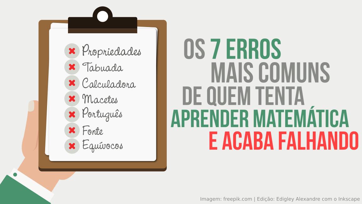 Os 7 erros mais comuns de quem tenta aprender Matemática e acaba falhando