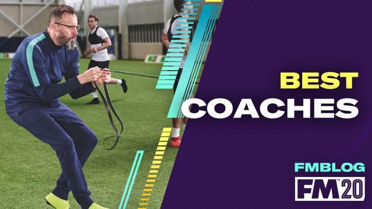 FM20 Best Coaches