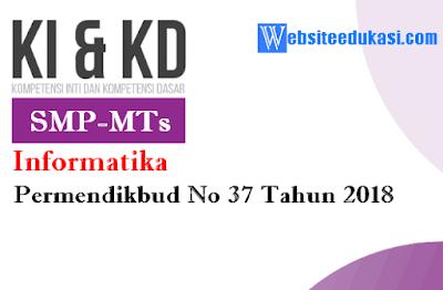 KI dan KD Informatika SMP/MTs berdasarkan Permendikbud No 37 Tahun 2018