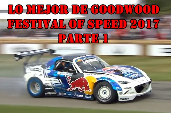 Lo mejor de Goodwood Festival of Speed 2017