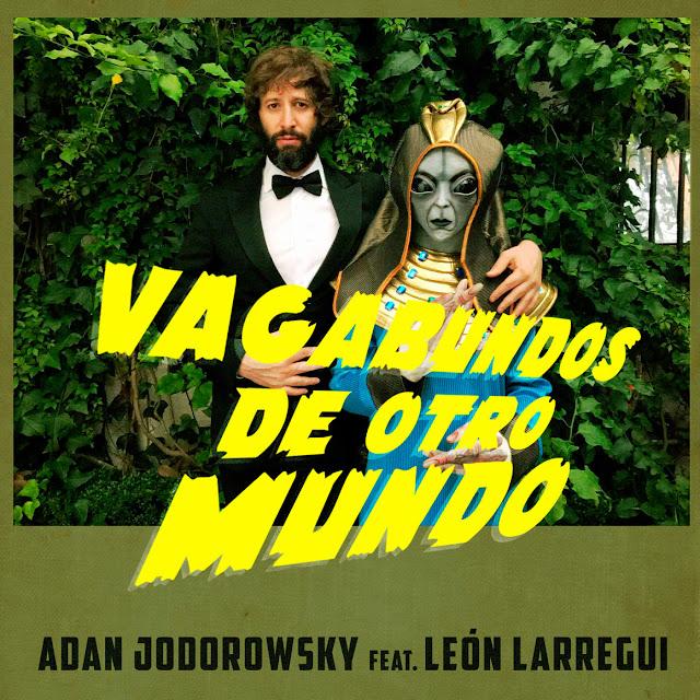 Adán Jodorowsky - Vagabundos de Otro Mundo [Single]