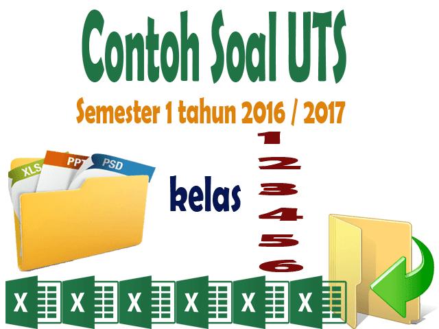 Contoh Soal UTS SD Semester 1 Tahun 2016/2017