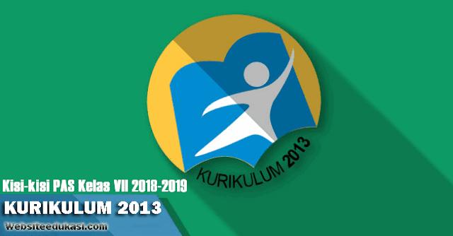 Kisi-kisi Soal PAS/ UAS Kelas 7 K13 Tahun 2018/2019