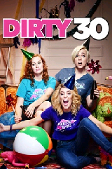 Sinopsis Film Dirty 30 (2016)