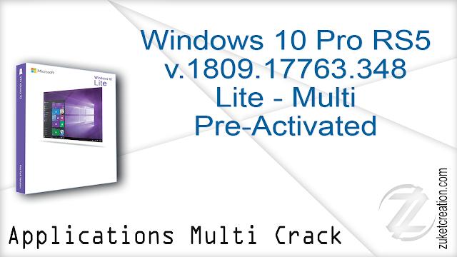 Windows 10 Pro RS5 v.1809.17763.348 Lite – Multi Pre-Activated