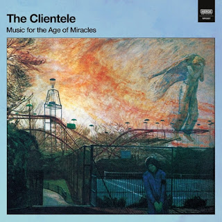 THE CLIENTELE - Music for the age of miracles 1