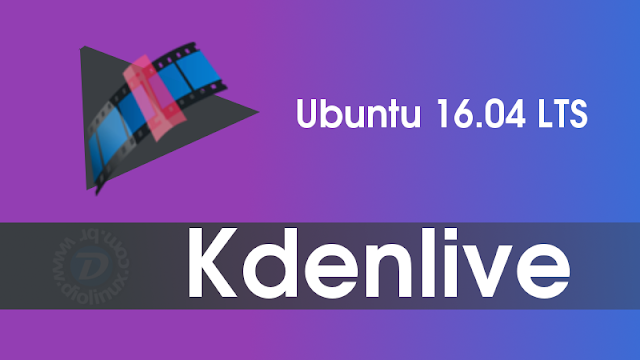 Kdenlive no Ubuntu 16.04 LTS