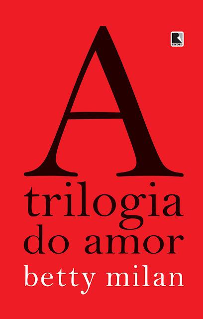 A trilogia do amor - Betty Milan