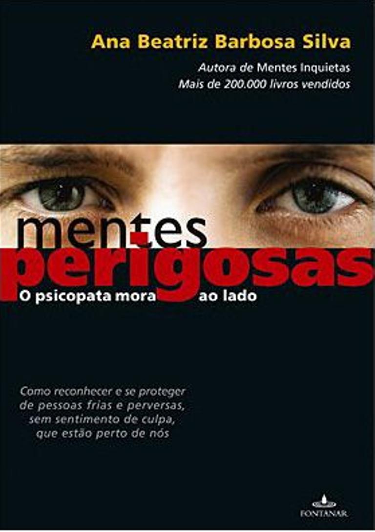 http://livrosvamosdevoralos.blogspot.com.br/2013/03/mentes-perigosas-o-psicopata-mora-ao.html