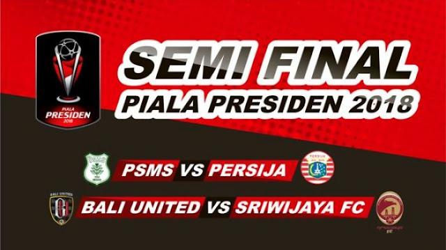 Jadwal Pertandingan Semifinal Piala Presiden 2018