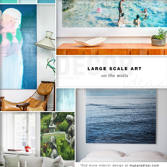 DECOR TREND: Large scale wall art | My Paradissi