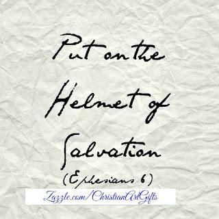 Put on the helmet of salvation Ephesians 6