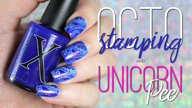Octo-Stamping and Unicorn Pee | featuring Baroness X