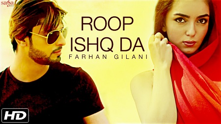 New Hindi Song 2016 Roop Ishq Da Farhan Gilani Latest Music Video