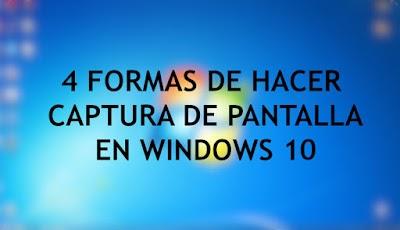 4 Formas De Hacer Captura De Pantalla En Windows 10
