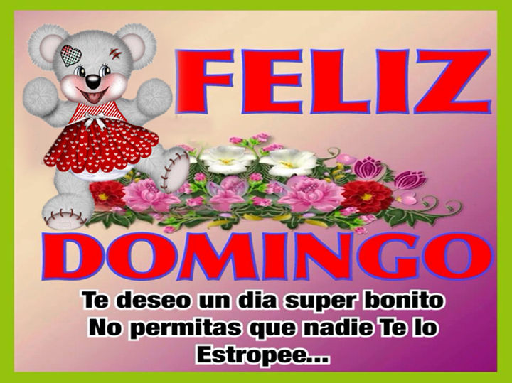 Bonito Dia: ღღTarjetitasღღ : Feliz Domingo