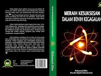 Sinopsis Buku: Meraih Kesuksesan dalam Benih Keagalan - Karya Muhammad Akbat
