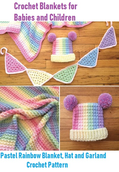 Crochet Blankets for Babies and Children Pastel Rainbow Blanket, Hat and Garland Crochet Pattern